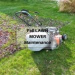 What Lawn Mower Maintenance in the Fall is necessary?